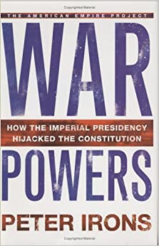 Amazon.com: War Powers: How the Imperial Presidency Hijacked the ...
