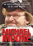 The World According to Michael Moore, Ken Lawrence, 0740751220