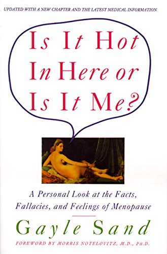 Is It Hot In Here Or Is It Me   Personal Look At The Facts Fallacies And Feelings Of Menopause A