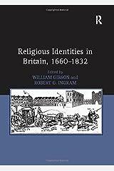 Religious Identities in Britain, 1660–1832 Hardcover