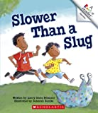 img - for Slower Than a Slug (Rookie Reader Opposites) book / textbook / text book