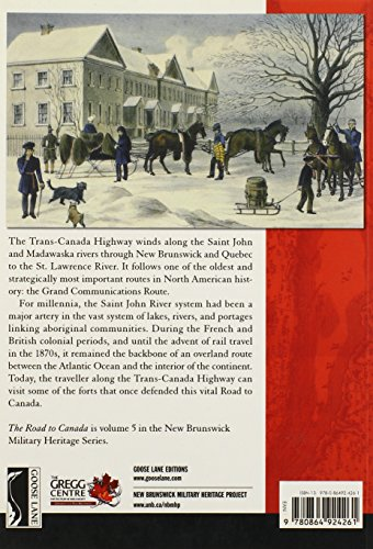 The Road to Canada: The Grand Communications Route from Saint John to Quebec (New Brunswick Military Heritage Series)
