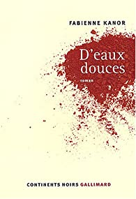 D'eaux douces par Fabienne Kanor
