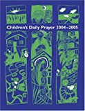 img - for Children's Daily Prayer: For the School Year 2004-2005 book / textbook / text book