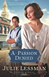 A Passion Denied, Julie Lessman, 0800732138