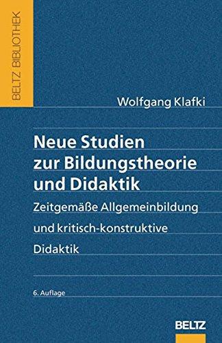 neue-studien-zur-bildungstheorie-und-didaktik-zeitgemsse-allgemeinbildung-und-kritisch-konstruktive-didaktik-beltz-bibliothek