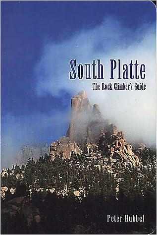 Hwl Platte rock climber s guide to south platte hubbel 9781575400082