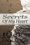 Secrets of My Heart, Rick De Loach, 1615463798