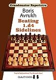 Grandmaster Repertoire 11: Beating 1.d4 Sidelines-Boris Avrukh