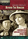 Eugene O'Neill's Beyond the Horizon (Broadway Theatre Archive) offers