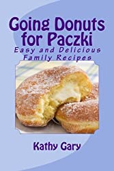 Going Donuts for Paczki: Easy and Delicious Family Recipes
