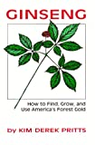 Ginseng: How to Find, Grow, and Use America's Forest Gold
