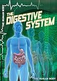 The Digestive System, John M. Shea, 1433965828