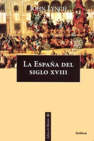 España del siglo XVIII, la: Amazon.es: Lynch, John: Libros