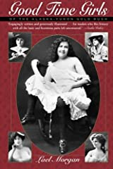Good Time Girls of the Alaska-Yukon Gold Rush: Secret History of the Far North by Lael Morgan (1999-08-01) Paperback