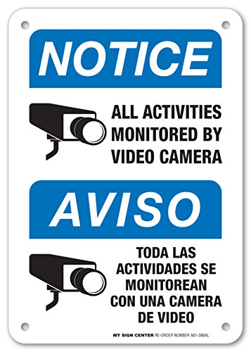Notice All Activities Monitored By Video Camera Sign - Video Surveillance Security - 10' X 7' - .040 Rust Free Aluminum - UV protected and Weatherproof - English and Spanish - A81-390AL