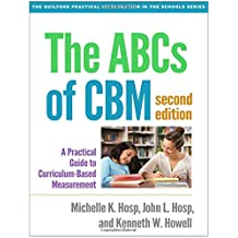 The ABCs of CBM, Second Edition: A Practical Guide to Curriculum-Based Measurement (The Guilford Practical Intervention...
