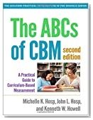 The ABCs of CBM, Second Edition: A Practical Guide to Curriculum-Based Measurement (The Guilford Practical Intervention in the Schools Series)