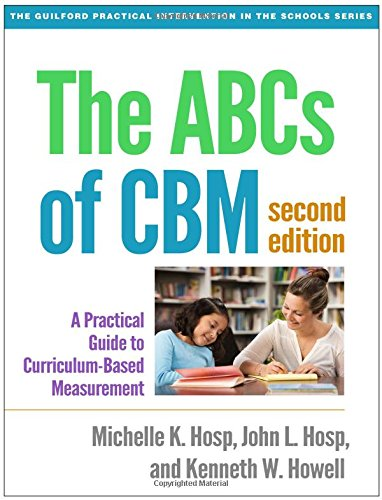 The ABCs of CBM, Second Edition: A Practical Guide to Curriculum-Based Measurement (The Guilford Practical Intervention