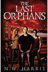 The Last Orphans by N.W. Harris (2014-11-11)