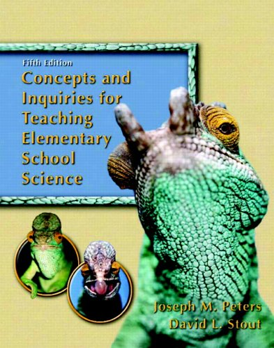 Concepts and Inquiries for Teaching Elementary School Science (5th Edition)