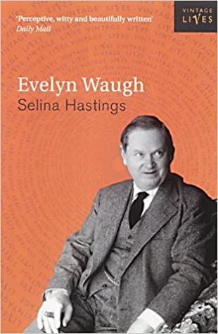 Evelyn Waugh: A Biography (Vintage Lives): Amazon.co.uk: Selina Hastings: 9780099436959: Books