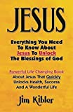 Jesus: Everything You Need To Know About Jesus To Unlock The Blessings of God