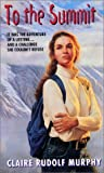 To the Summit, Claire Rudolf Murphy, 038079537X