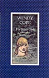 The River Girl, Wendy Cope, 0571161367
