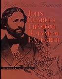 John Charles Fremont - Botanical Explorer, Stan Welsh, 0915279495