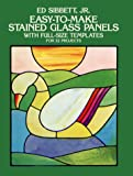 Easy-to-Make Stained Glass Panels, Ed Sibbett, 0486244482