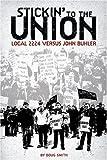 Stickin' to the Union: Local 2224 vs. John Buhler