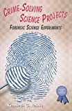Crime-Solving Science Projects, Kenneth G. Rainis, 0766012891