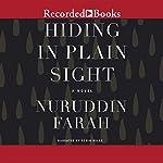 Hiding in Plain Sight: A Novel | Nuruddin Farah
