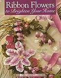 Ribbon Flowers to Brighten Your Home, Marinda Stewart, 1579330061