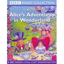 Alice in Wonderland: A BBC Radio 4 Full-cast Dramatisation