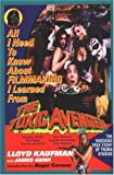 img - for All I Need to Know about Filmmaking I Learned from the Toxic Avenger book / textbook / text book