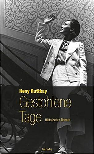Heny Ruttkay: Gestohlene Tage; Gay-Bücher alphabetisch nach Titeln