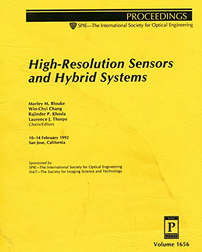 High-Resolution Sensors and Hybrid Systems: 10-14 February 1992 San Jose, California (Proceedings of (High Resolution Infrared Camera)