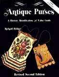 Antique Purses: A History, Identification and Value Guide