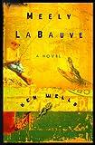 Meely LaBauve, Ken Wells, 0375503110
