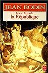 Les six livres de la République par Bodin