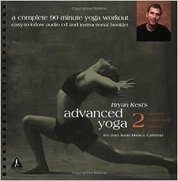 Bryan Kest: Advanced Yoga 2 (CD & Booklet): Bryan Kest ...