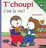 Nathan jeunesse - T'choupi, c'est la vie - 352064