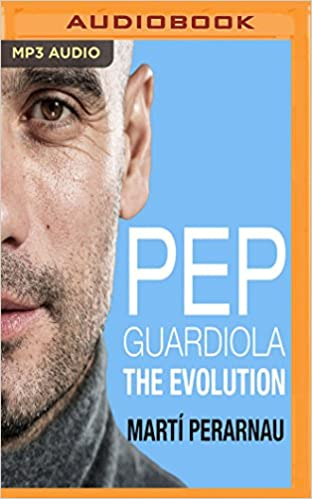 Pep Guardiola: The Evolution download