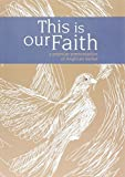 img - for This is Our Faith: A Popular Presentation of Anglican Belief by John Trenchard & Jeffrey John Rosemary Gallagher (2014-08-30) book / textbook / text book