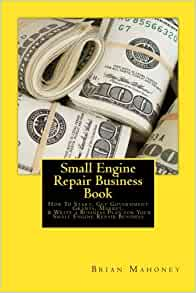 Starting a Small Engine Repair Shop – Sample Business Plan Template