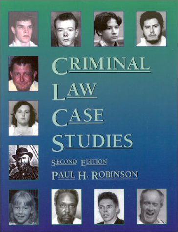 Criminal Law Case Studies, 2nd Ed. (American Casebook Series and Other Coursebooks)