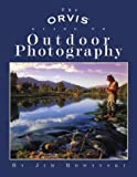 The Orvis Guide to Outdoor Photography, Jim Rowinski, 1592282377
