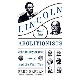 Lincoln and the Abolitionists Audiobook
